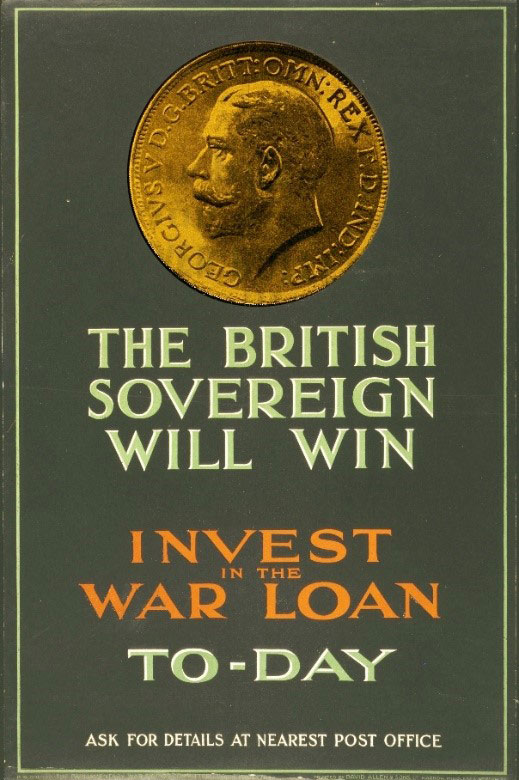 Figure 11. Poster persuading people to swap gold for War Loan. Few realised that it would be 100 years before the final repayment was made. Parliamentary War Savings Committee.